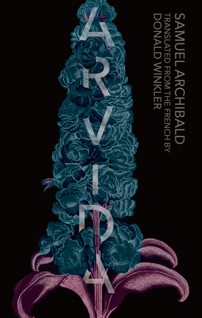 The Stunning, Surprise Book of 2015: Samuel Archibald's Arvida