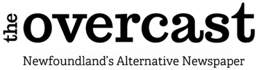 The Overcast - Newfoundland's Alternative Newspaper